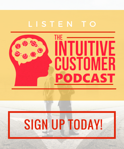 the intuitive customer podcast, improve your customer experience today