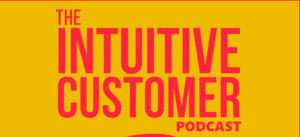the intuitive customer podcast