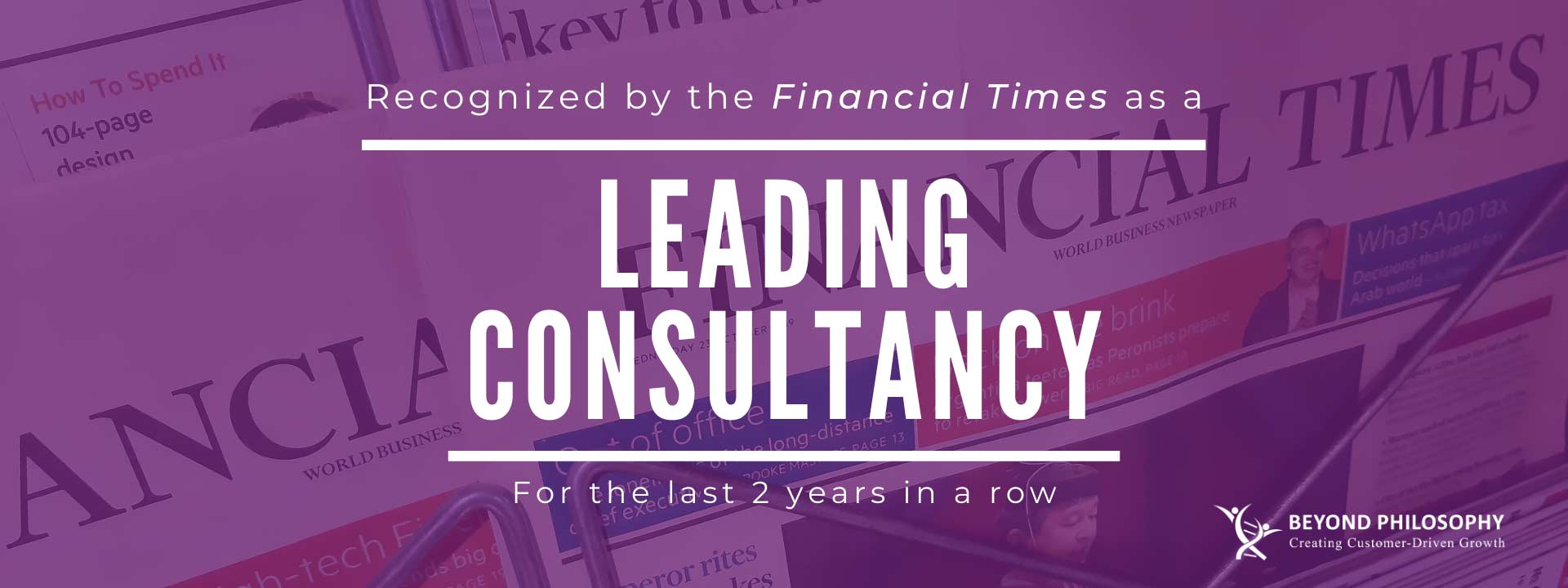 recognized by the Financial Times as a leading consultancy for the last 3 years in a row